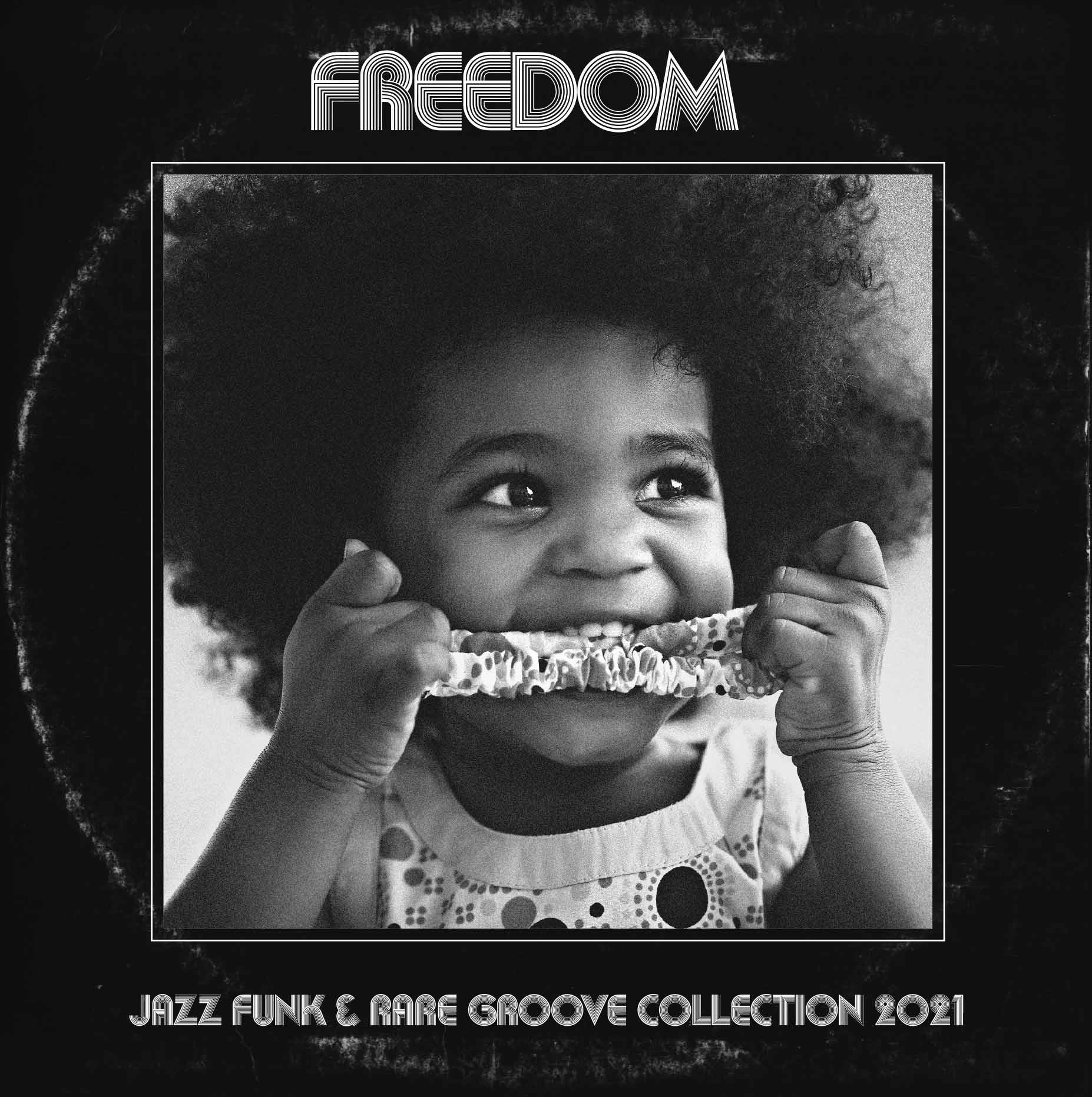FREEDOM -Jazz Funk & Rare Groove Collection 2021-