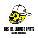 BES from SWANKY SWIPE「BES ILL LOUNGE Part 2 / MIX BY DJ GEORGE」