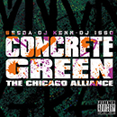 SEEDA, DJ ISSO, DJ KENN「CONCRETE GREEN THE CHICAGO ALLIANCE SINGLE」