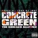 シーダ、DJイソ、DJケン「CONCRETE GREEN THE CHICAGO ALLIANCE SINGLE」