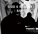 ISSUGI & BUDAMUNK「II BARRET」