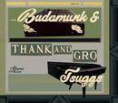BUDAMUNK & TSUGGS「Thank and Gro」