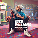 ESCO WILLIAMS「New Challenger」