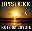 JOYSTICKK「ハレルヤ feat. KUTS DA COYOTE」