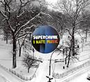 SUPERCHUNK「I Hate Music」