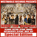 "WESTAHOLIC RECORDS PRESENTZ INDOOR ""20th"" Anniversary(Special Edition)"