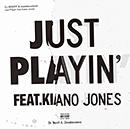 JUST PLAYIN' feat. KIANO JONES