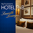 Hotel R&B -Smooth Lounge-