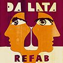 DA LATA「Refab」
