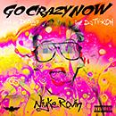 Go Crazy Now feat. DJ TY-KOH