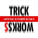 TRICK WORKSS feat. DJ FILLMORE, Mr.Low-D