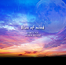 FORTUNA「Blue of mind」