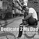 ACE A.K.A. MIFFY「Dedicate 2 my Dad」