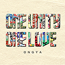 ONGYA「ONE UNITY ONE LOVE」