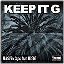 MULTI PLIER SYNC.「KEEP IT G feat. MC EIHT」