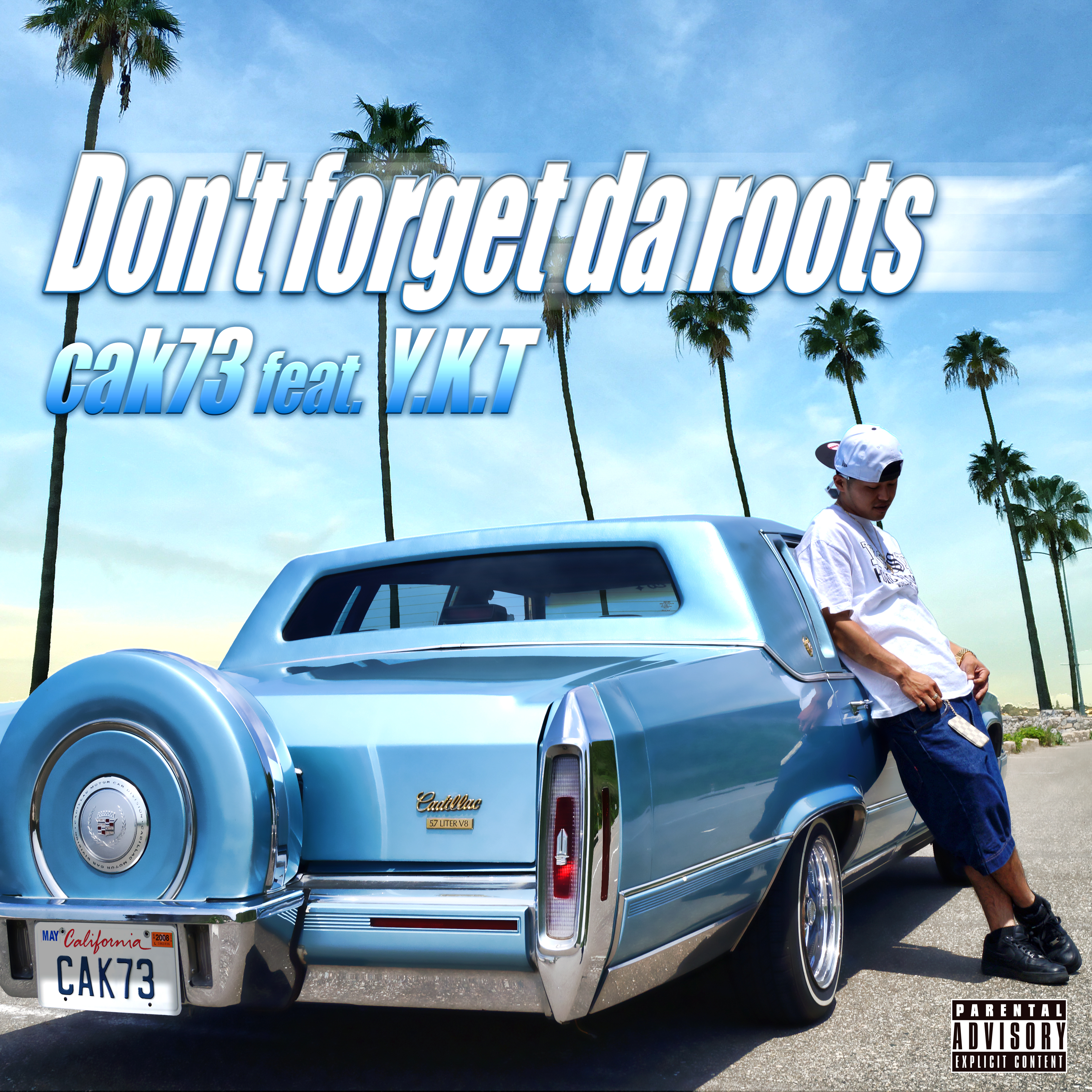 cak73「Don't forget da roots feat. Y.K.T」