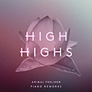 HIGH HIGHS「Animal Feelings Piano Reworks」