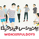 WONDERFUL BOYS「Rock Generation」