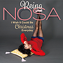 NOSA REINA「I WISH IT COULD BE CHRISTMAS EVERYDAY 毎日がクリスマスだったら」