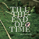 YUKSTA-ILL「TILL THE END OF TIME」