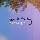 MAMAS GUN「THIS IS THE DAY (FULL BAND VERSION)」