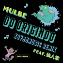 MULBE「DO ORIGINOO feat. 仙人掌 (KOYANMUSIC REMIX)」