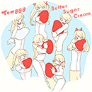 Tomggg「Butter Sugar Cream【通常盤】」