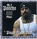 M.C PANCHO「Playin Kinda Ruff」