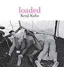 Kenji Kubo「久保憲司写真集 loaded」