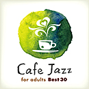 Cafe Jazz for adults Best 30