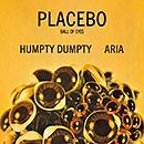 PLACEBO「Humpty Dumpty」