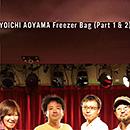 Yoichi Aoyama「Freezer Bag (Part 1) c/w Freezer Bag (Part 2)」
