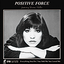 POSITIVE FORCE「Everything You Do / You Told Me You Loved Me」