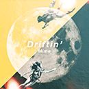 Mime「Driftin'」