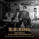 B.B. KING「The Complete RPM-Kent Recording Box 1950-1965 - The Life, Times and the Blues of B.B. in All His Glory」