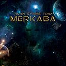 ALAN EVANS TRIO「Merkaba」