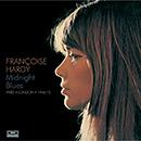 FRANCOIS HARDY「Midnight Blues: Paris * London * 1968-72」