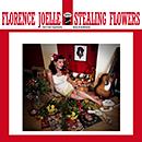 FLORENCE JOELLE「Stealing Flowers」
