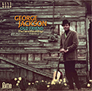 GEORGE JACKSON「Old Friend - The Fame Recordings Volume 3」