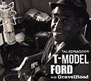 T-MODEL FORD & GRAVELROAD「Taledragger」