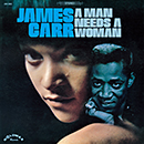 JAMES CARR「A Man Needs A Woman」