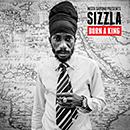 SIZZLA「Born A King」