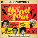DJ Snowboy Presents The Good Foot - The Soundtrack To His Soho Night
