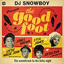 DJ Snowboy Presents The Good Foot - The Soundtrack To His Soho Night