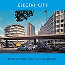 V.A.「Electri_city - Elektronische Musik Aus Dusseldorf」