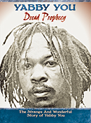 Dread Prophecy - The Strange And Wonderful Story Of Yabby You