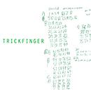 JOHN FRUSCIANTE PRESENTS TRICKFINGER「Trickfinger」