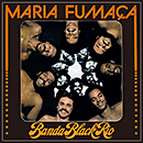 BANDA BLACK RIO「Maria Fumaca」