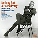 V.A.「Nothing But A House Party - The Birth Of The Philly Sound 1967-71」