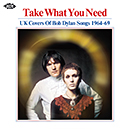 V.A.「Take What You Need - UK Covers Of Bob Dylan Songs 1964-69」